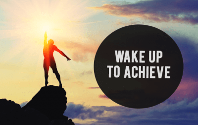 Wake up Early and Achieve more